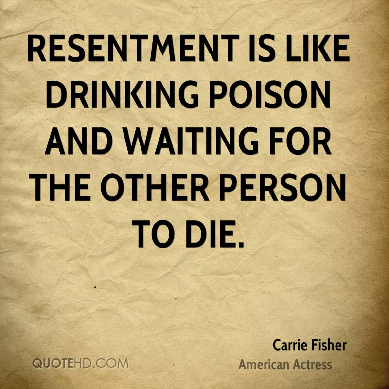 carrie-fisher-actress-quote-resentment-is-like-drinking-poison-and