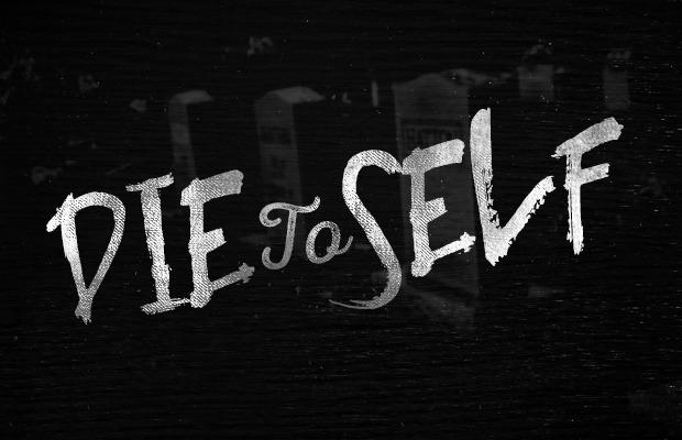 Die-To-Self